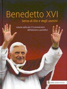 Copertina di 'Benedetto XVI. Servo di Dio e degli uomini'