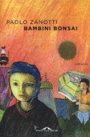 Bambini bonsai - Zanotti Paolo