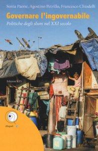 Copertina di 'Governare l'ingovernabile. Politiche degli slum nel XXI secolo'