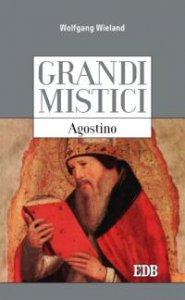 Copertina di 'Grandi mistici. Agostino'