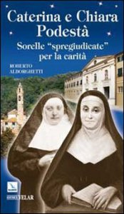 Copertina di 'Caterina e Chiara Podestà'