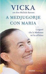 Copertina di 'A Medjugorje con Maria'