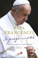 Io prego con voi - Francesco (Jorge Mario Bergoglio)
