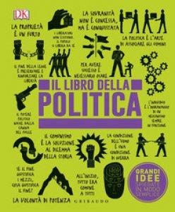 Copertina di 'Il libro della politica. Grandi idee spiegate in modo semplice'