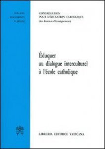 Copertina di 'Èduquer au dialogue interculturel à l'école catholique.'