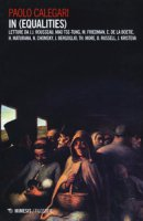 In (equalities). Letture da J.J. Rousseau, Mao Tse-tung, M. Friedman, E. De La Boetie, H. Maturana, N. Chomsky, J. Bergoglio, Th. More, B. Russell, J. Kristeva - Calegari Paolo