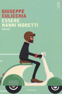 Copertina di 'Essere Nanni Moretti'