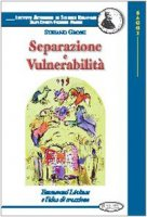 Separazione e vulnerabilità. Emmanuel Lévinas e l'idea di creazione - Grossi Gondi Stefano