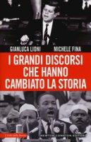 I grandi discorsi che hanno cambiato la storia - Lioni Gianluca, Fina Michele