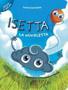 Copertina di 'Isetta la nuvoletta. Ediz. illustrata'