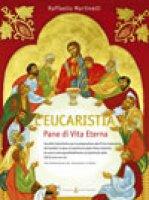 L'Eucaristia, Pane di Vita Eterna