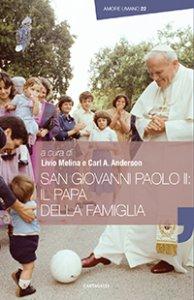 Copertina di 'Giovanni Paolo II: il papa della famiglia'