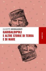 Copertina di 'Garibaldipoli e altre storie di terra e di mare'