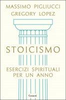 Stoicismo - Massimo Pigliucci, Gregory Lopez