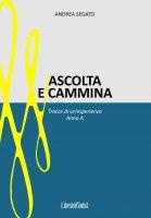 Ascolta e cammina - Andrea Segato