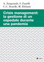 Crisis management: la gestione di un ospedale durante una pandemia - Marco Elefanti, Antonello Zangrandi, Simone Fanelli, Chiara Carolina Donelli