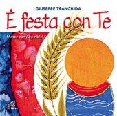 E' festa con te. CD - Giuseppe Tranchida