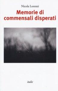 Copertina di 'Memorie di commensali disperati'