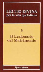 Copertina di 'Lectio divina per la vita quotidiana [vol_5] / Il lezionario del matrimonio'