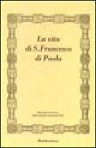 Copertina di 'La vita di s. Francesco di Paola (rist. anast.)'