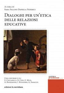 Copertina di 'Dialoghi per un'etica delle relazioni educative'