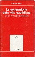 La generazione della vita quotidiana - Franco Garelli