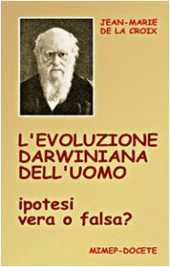 Copertina di 'L'evoluzione darwiniana dell'uomo. Ipotesi vera o falsa?'
