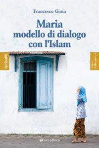 Copertina di 'Maria modello di dialogo con l'Islam'
