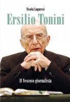 Ersilio Tonini. Il vescovo giornalista. Con DVD-ROM - Lugaresi Nicola