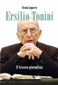 Copertina di 'Ersilio Tonini. Il vescovo giornalista. Con DVD-ROM'