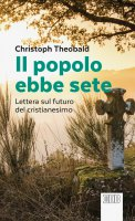 Il popolo ebbe sete - Christoph Theobald