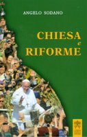 Chiesa e riforme - Angelo Sodano