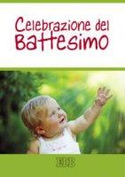 Celebrazione del battesimo - Aa. Vv.