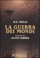 La guerra dei mondi. Ediz. a colori - Wells Herbert G.