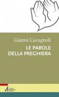 Parole della preghiera - Gianni Cavagnoli
