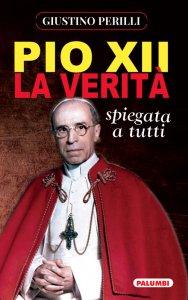 Copertina di 'Pio XII. La verità spiegata a tutti'