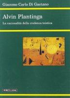 Alvin Plantinga. La razionalità della credenza teistica - Di Gaetano Giacomo C.