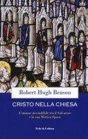 Cristo nella Chiesa - Benson Robert Hugh