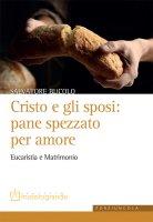 Cristo e gli sposi: pane spezzato per amore - Salvatore Bucolo