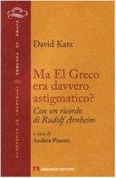 Ma El Greco era davvero astigmatico? - Katz David