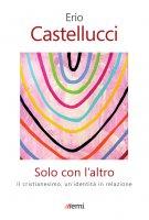 Solo con l'altro - Erio Castellucci