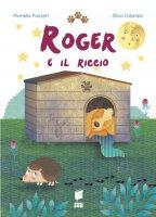 Roger e il riccio - Mariella Panzeri