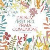 L' album della mia Prima Comunione - Elena Veronesi