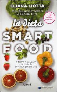 Copertina di 'La dieta Smartfood. In forma e in salute con i 30 cibi che allungano la vita'