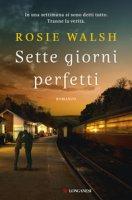 Sette giorni perfetti - Walsh Rosie