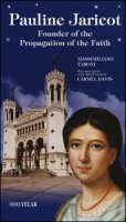 Pauline Jaricot. Founder of the propagation of the faith - Taroni Massimiliano