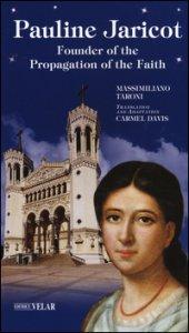Copertina di 'Pauline Jaricot. Founder of the propagation of the faith'