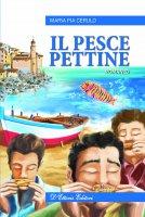 Pesce pettine. Romanzo. (Il) - Maria Pia Cerulo