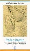Padre Nostro - Pagola Josè Antonio