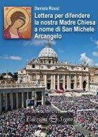 Lettera per difendere la nostra Madre Chiesa a nome di San Michele Arcangelo - Daniela Rossi
